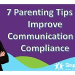 7 Parenting Tips to Improve Communication and Compliance – Video
